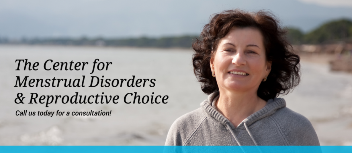 The Center for Menstrual Disorders and Reproductive Choice. Call us today for a consultation! A smiling woman with the ocean and a beach in the background.